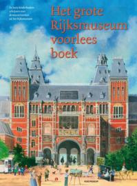 Het grote Rijksmuseum voorleesboek de beste kinderboekenschrijvers over de meesterwerken uit het Rijksmuseum , Rijksmuseum