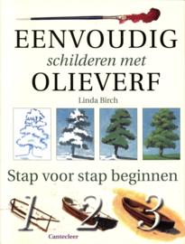 Eenvoudig Schilderen Met Olieverf stap voor stap beginnen ,  L. Birch