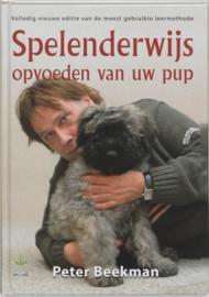 Spelenderwijs opvoeden van uw pup volledig nieuwe editie van de meest gebruikte leermethode , Peter Beekman