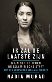 Ik zal de laatste zijn mijn strijd tegen de Islamitische Staat , Nadia Murad