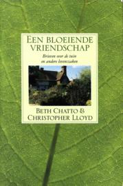 Een Bloeiende Vriendschap brieven over de tuin en andere levenszaken , Beth Chatto
