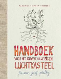 Handboek voor het bouwen van je eigen luchtkasteel fantaseer jezelf gelukkig ,  Barbara Tammes
