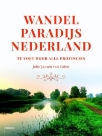 Wandelparadijs Nederland Te voet door alle provincies, John Jansen van Galen