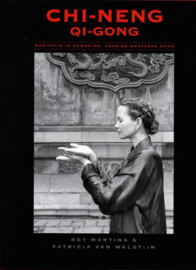 Chi-Neng Qi-Gong meditatie in beweging voor de westerse mens , R. Martina