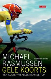 Gele koorts Ten koste van alles naar de top ,  Michael Rasmussen