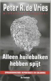 Alleen Huilebalken Hebben Spijt , Peter R. de Vries