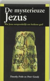 De mysterieuze Jezus was Jezus oorspronkelijk een heidense God? ,  T. Freke