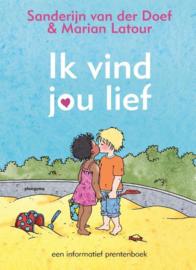 Ik vind jou lief een informatief prentenboek , Sanderijn van der Doef