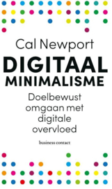 Digitaal minimalisme doelbewust omgaan met digitale overvloed , Cal Newport