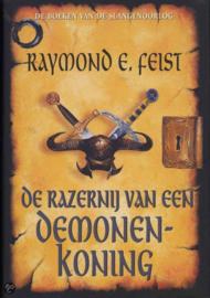 Razernij Van Een Demonenkoning ,  Raymond E. Feist Serie: De boeken van de Slangenoorlog