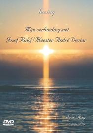Mijn Verbinding Met Jozef Rulof / Meester André Dectar , Ray