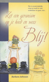 Zet een geranium op je hoed en wees blij! , B. Johnson