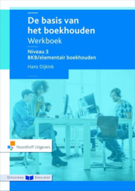 De basis van het boekhouden niveau 3 BKB/elementair boekhouden werkboek ,  Hans Dijkink