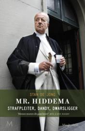 Mr. Hiddema strafpleiter, dandy, dwarsligger , Stan de Jong