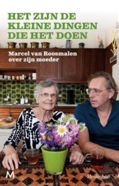 Het zijn de kleine dingen die het doen Marcel van Roosmalen over zijn moeder ,  Marcel van Roosmalen