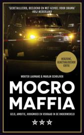 Mocro maffia geld, ambitie, hoogmoed en verraad in de onderwereld , Wouter Laumans