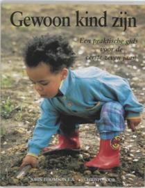 Gewoon kind zijn een praktische gids voor de eerste zeven jaar , 8J.B. Thomson