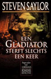 Een Gladiator Sterft Slechts Een Keer negen zaken voor Gordianus , Steven Saylor