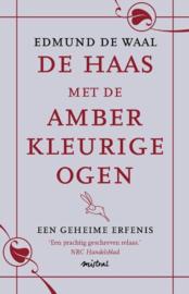 De Haas Met De Amberkleurige Ogen Een Geheime Erfenis , Edmund de Waal