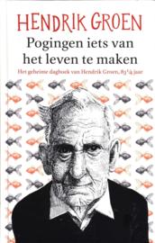 Pogingen iets van het leven te maken , Hendrik Groen