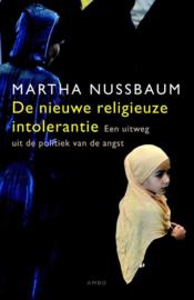 De nieuwe religieuze intolerantie een uitweg uit de politiek van de angst , Martha C. Nussbaum