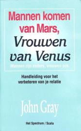 Mannen komen van mars,vrouwen van Venus , John Gray