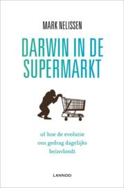 Darwin in de supermarkt of hoe de evolutie ons gedrag dagelijks beïnvloedt ,  Mark Nelissen
