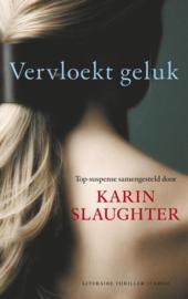 Vervloekt geluk Spannende verhalen van de beste thrillerauteurs ter wereld , Slaughter,Karin