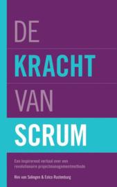 De kracht van Scrum Een inspirerend verhaal over een revolutionaire projectmanagementmethode Let op! Er is een nieuwe editie , Rini van Solingen