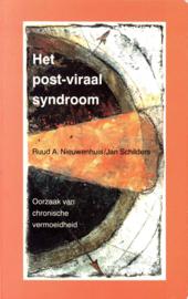 Het post-viraal syndroom oorzaak van chronische vermoeidheid : ME, chronisch EBV, chronisch actieve hepatitis B en vele andere , Ruud A. Nieuwenhuis