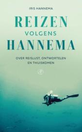 Reizen volgens Hannema Over reislust, ontwortelen en thuiskomen , Iris Hannema