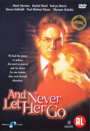 And Never Let Her Go , Paul Michael Glaser