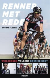 Renner met rede wielrennen volgens Koen de Kort , Thomas Sijtsma