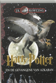 Harry Potter 3 - Harry Potter en de Gevangene van Azkaban , J.K. Rowling  Serie: Harry Potter