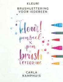 Kleur! Brushlettering voor iedereen kleur! penseel x pen = brush lettering ,  Carla Kamphuis