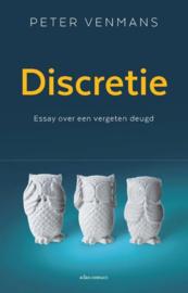Discretie Essay over een vergeten deugd ,  Peter Venmans