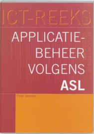 Applicatiebeheer volgens ASL , Jansen Serie: ICT-reeks