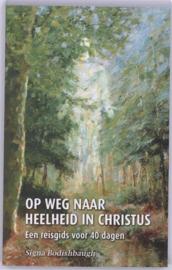 Op weg naar heelheid in christus reisgids voor veertig dagen , Signa Bodishbaugh