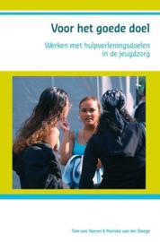 Voor het goede doel werken met hulpverleningsdoelen in de jeugdzorg ,  T. van Yperen
