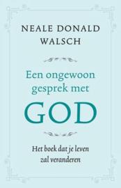 Een ongewoon gesprek met God het boek dat je leven zal veranderen , Neale Donald Walsch