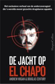 De jacht op El Chapo Het exclusieve verhaal van de undercoveragent die 's werelds meest gezochte drugsbaron oppakte , Andrew Hogan