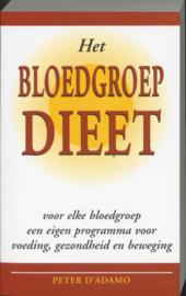 Het Bloedgroepdieet voor elke bloedgroep een eigen programma voor voeding, gezondheid en beweging , P.J. D'Adamo