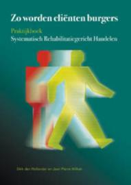 Zo worden clienten burgers systematisch rehabilitatiegericht handelen , Dirk den Hollander