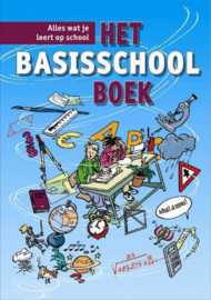 Het Basisschoolboek Alles Wat Je Leert Op School , J. Boels