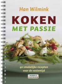 Koken met passie 40 smakelijke recepten voor de vastentijd , Han Wilmink