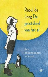 De grootsheid van het al een hedendaagse odyssee , Raoul de Jong