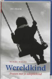 Wereldkind praten met je adoptiekind , Renée Wolfs