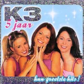 5 Jaar K3 - hun grootste hits! , K3