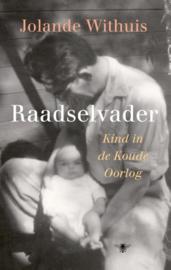 Raadselvader Kind in de Koude Oorlog , Jolande Withuis