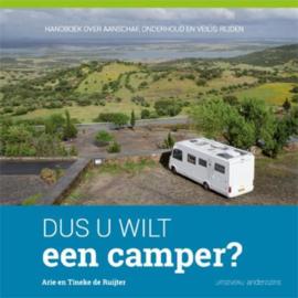 Dus u wilt een camper? handboek over aanschaf, onderhoud en veilig rijden ,  Arie de Ruijter